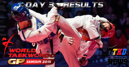 WTF World Taekwondo Grand Prix Series 2, Samsun-2015. День третий. Результаты.
