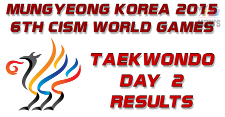 6th CISM World Games MUNGYEONG KOREA 2015. Тхэквондо. День второй. Результаты.